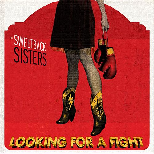 Play & Download Looking For A Fight by The Sweetback Sisters   Napster