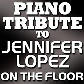 On The Floor - Single by Piano Tribute Players