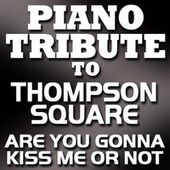 Are You Gonna Kiss Me or Not? - Single by Piano Tribute Players