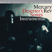 Play & Download Deserter's Songs (Instrumentals) by Mercury Rev | Napster