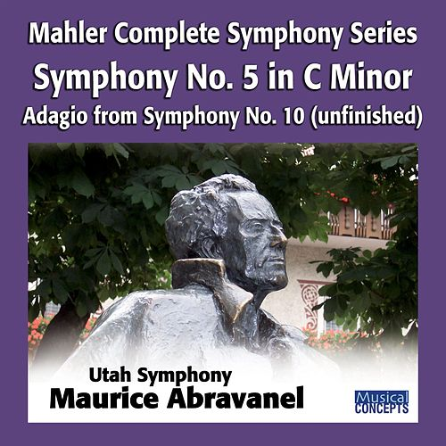 Play & Download Mahler: Symphony No. 5 in C# Minor; Adagio from Symphony No. 10 (unfinished) by Maurice Abravanel | Napster
