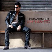 Unfinished by Jordan Knight