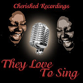 Play & Download They Love To Sing by Various Artists | Napster