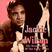 Play & Download The Greatest Hits of the Early Years by Jackie Wilson | Napster