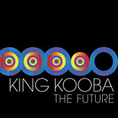 Play & Download The Future by King Kooba | Napster