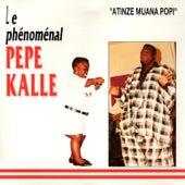 Play & Download Atinzi Muana Popi by Pepe Kalle | Napster