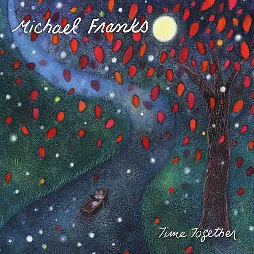 Play & Download Time Together by Michael Franks | Napster
