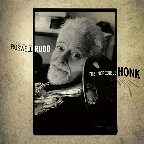Play & Download The Incredible Honk by Roswell Rudd | Napster
