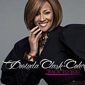 Play & Download Back To You by Dorinda Clark-Cole | Napster