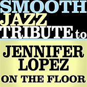 On The Floor (Single) by Smooth Jazz Allstars