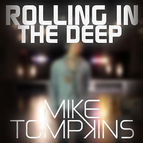 Play & Download Rolling In The Deep - Single by Mike Tompkins | Napster