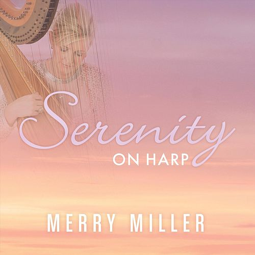 Play & Download Serenity On Harp by Merry Miller | Napster