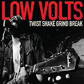 Play & Download Twist Shake Grind Break by Low Volts | Napster
