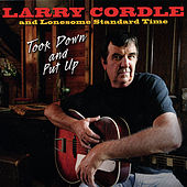 Play & Download Took Down and Put Up by Larry Cordle | Napster
