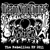 Play & Download The Rebellion - EP by Weapon of Choice | Napster