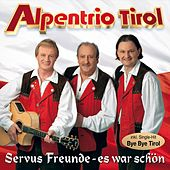Play & Download Servus Freunde - es war schön by Alpentrio Tirol | Napster
