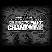 We Run the City, Vol. 3 Chances Make Champions by Doughboyz Cashout