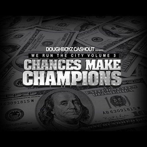 We Run the City, Vol. 3 Chances Make Champions by Doughboyz Cashout