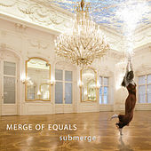 Play & Download Submerge by Merge of Equals | Napster