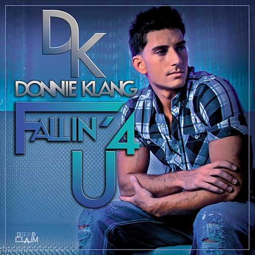 Fallin For You - Single by Donnie Klang