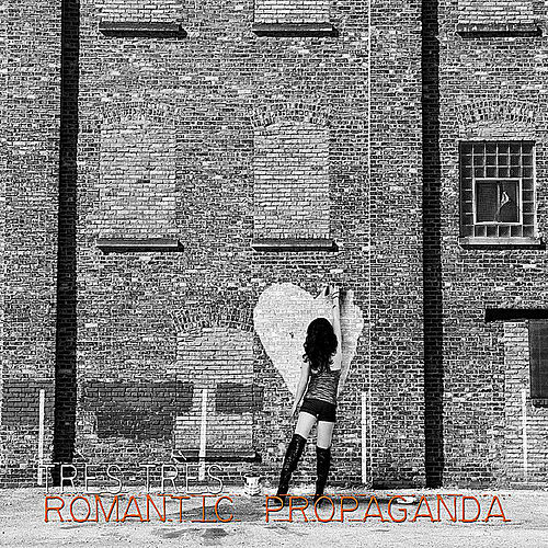 Romantic Propaganda by Tres-Tres