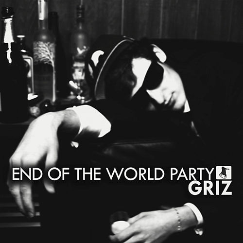 Play & Download End of The World Party by Griz | Napster
