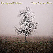 Play & Download Those Days Are Gone by The Vega-Mifflin Band | Napster