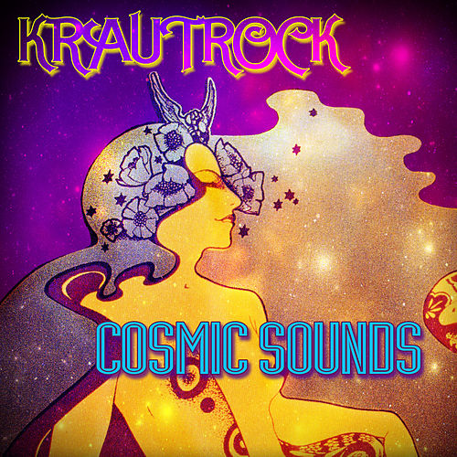Krautrock: Cosmic Sounds by Various Artists