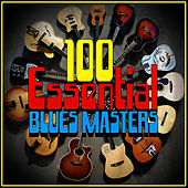 Play & Download 100 Essential Blues Masters by Various Artists | Napster