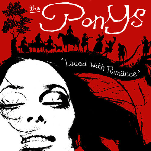 Play & Download Laced With Romance by The Ponys | Napster