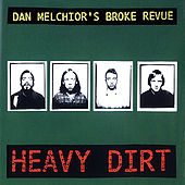 Play & Download Heavy Dirt by Dan Melchior's Broke Revue | Napster