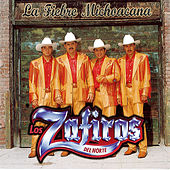 Play & Download La Fiebre Michoacana by Los Zafiros del Norte | Napster
