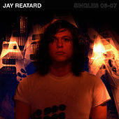 Singles 06-07 by Jay Reatard