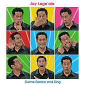 Play & Download Come Dance and Sing by Jay Laga'aia | Napster