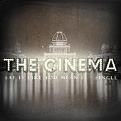 Say It Like You Mean It - Single by Cinema