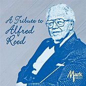 Play & Download A Tribute to Alfred Reed by Alfred Reed | Napster