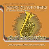 Play & Download Phat Bottom Tubas by Various Artists | Napster