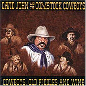Play & Download Cowboys, Old Fiddles and Wine by David John and the Comstock Cowboys | Napster