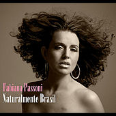 Play & Download Naturalmente Brasil by Fabiana Passoni | Napster