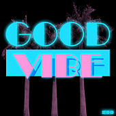 Good Vibe by Good Vibe Crew