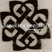Play & Download Blow Me Away - Featuring Valora by Breaking Benjamin | Napster