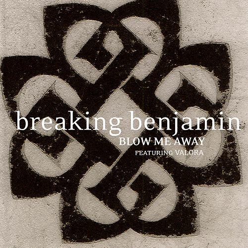 Blow Me Away - Featuring Valora by Breaking Benjamin