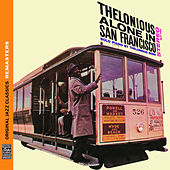 Play & Download Thelonious Alone in San Francisco [Original Jazz Classics Remasters] by Thelonious Monk | Napster
