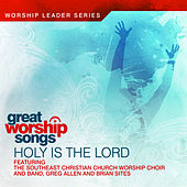 Play & Download Holy Is The Lord by Great Worship Songs Praise Band | Napster