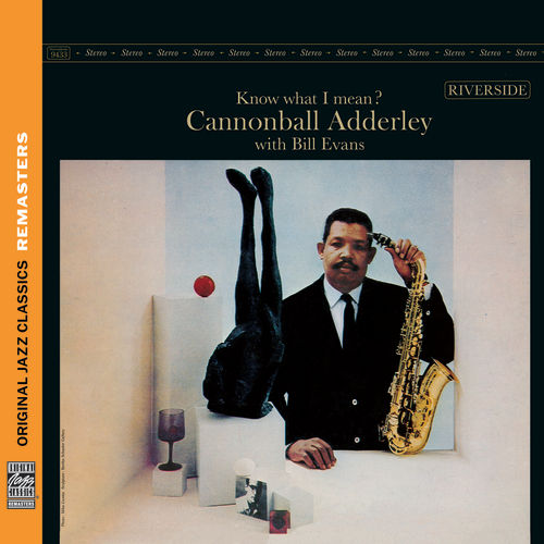 Play & Download Know What I Mean? [Original Jazz Classics Remasters] by Cannonball Adderley | Napster