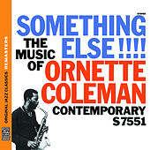 Play & Download Something Else!!! The Music of Ornette Coleman [Original Jazz Classics Remasters] by Ornette Coleman | Napster