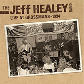 Live At Grossman's by Jeff Healey