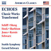 Echoes: Classic Works Transformed by Gerard Schwarz