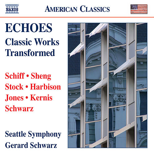 Play & Download Echoes: Classic Works Transformed by Gerard Schwarz | Napster