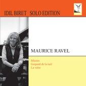 Play & Download Ravel: Miroirs - Gaspard de la nuit - La valse by Idil Biret | Napster